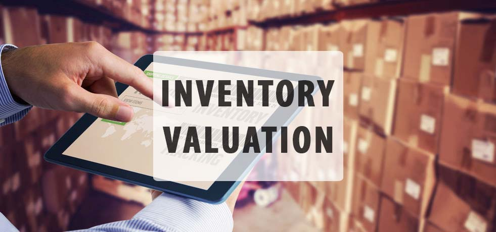 How to Select the Best Inventory Valuation Method for Your Business